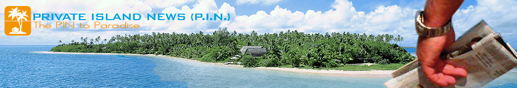 PRIVATE ISLAND NEWS &#8211; Private islands for sale and for rent | Private island resort