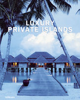 """Luxury Private Islands"": Coffee Table Book by teNeues, from the ""Luxury Books"" series"