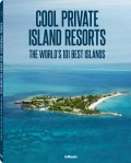 © Cool Private Islands Resorts - The World's 101 Best Private Islands, to be published by teNeues in October 2013, € 49,90, - www.teneues.com.