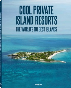Co© Cool Private Islands Resorts - The World's 101 Best Private Islands, to be published by teNeues in October 2013, € 49,90, - www.teneues.com.