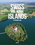 © Swiss and Alpine Islands - published by teNeues in October 2013, € 39,90, - www.teneues.com._Islands